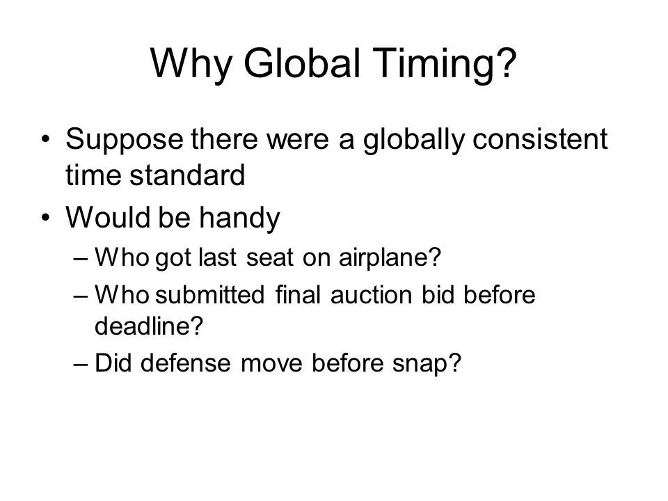 Why Global Timing.