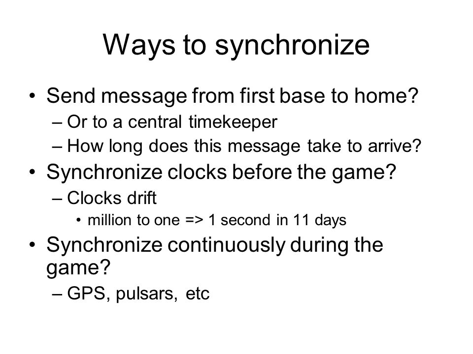 Ways to synchronize Send message from first base to home.