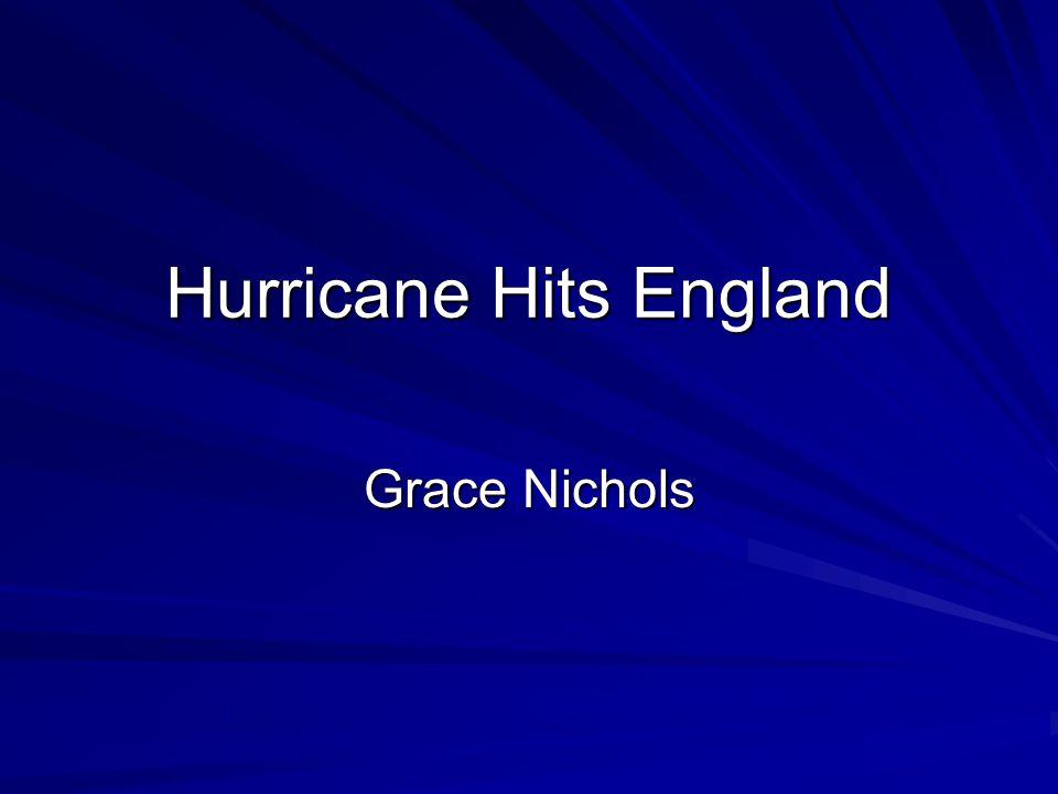 Hurricane Hits England Grace Nichols