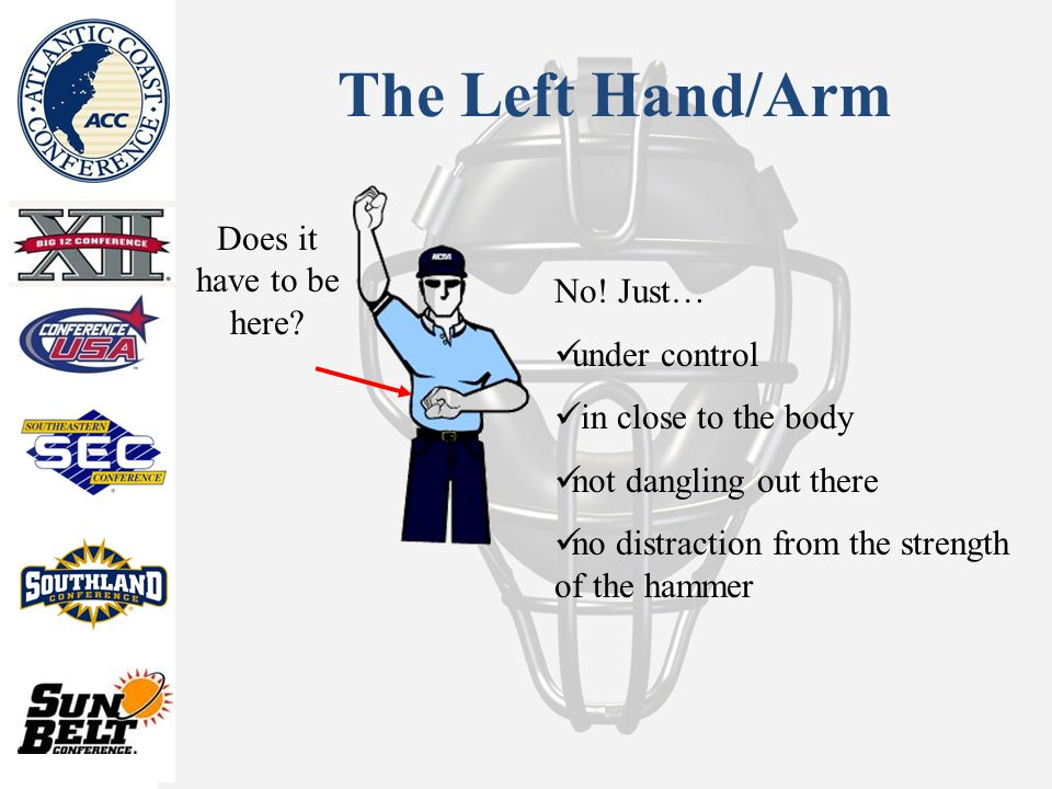 The Left Hand/Arm Does it have to be here. No.
