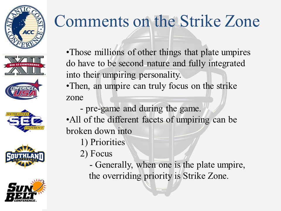 Comments on the Strike Zone Those millions of other things that plate umpires do have to be second nature and fully integrated into their umpiring personality.