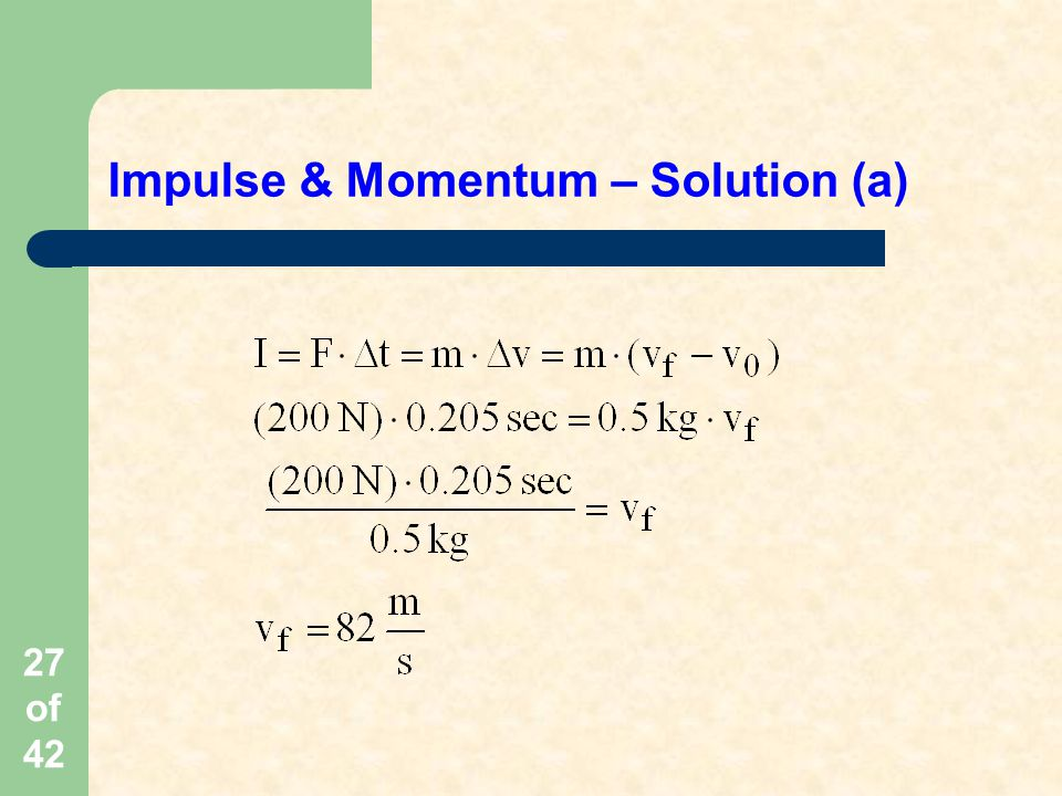 27 of 42 Impulse & Momentum – Solution (a)