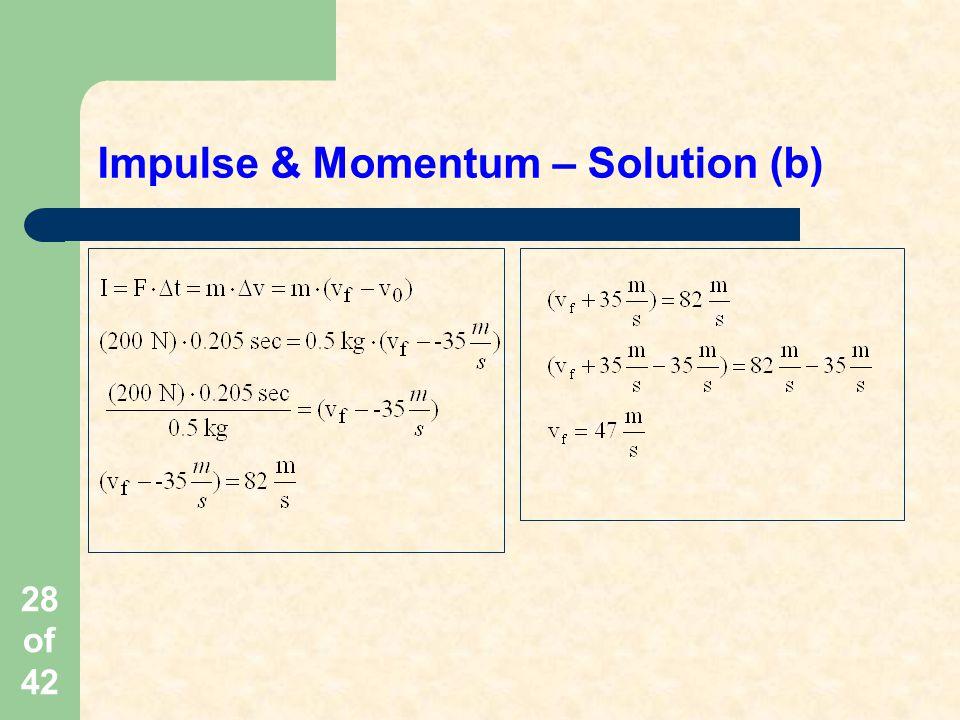 28 of 42 Impulse & Momentum – Solution (b)