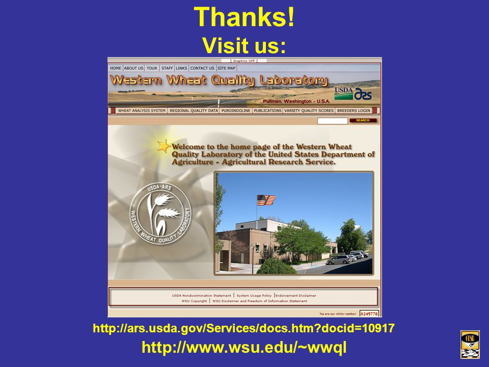 Thanks! Visit us: http://www.wsu.edu/~wwql http://ars.usda.gov/Services/docs.htm?docid=10917