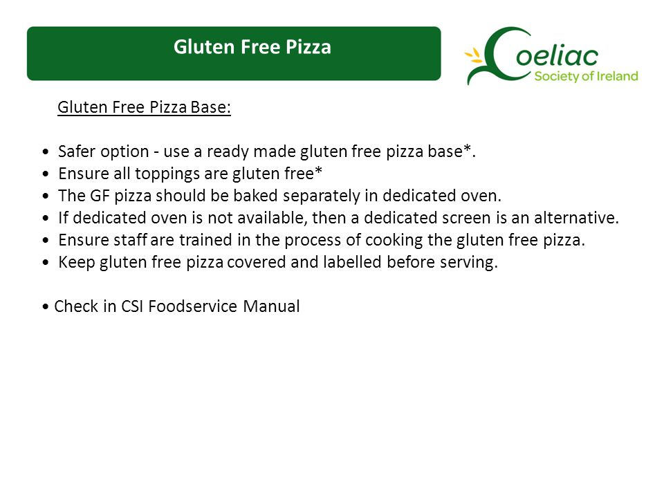 Gluten Free Pizza Gluten Free Pizza Base: Safer option - use a ready made gluten free pizza base*.