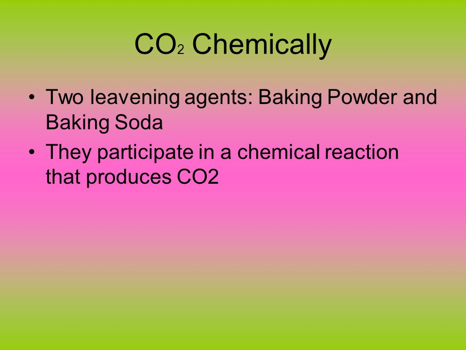 Baking Soda The chemical compound sodium bicarbonate Releases sodium carbonate and carbon dioxide when heated sodium bicarbonate gives bad taste and yellowish color to baked goods Always used with an acid to prevent sodium carbonate from forming –Buttermilk, vinegar, lemon juice, molasses, honey, fruit, fruit juices and cream of tartar