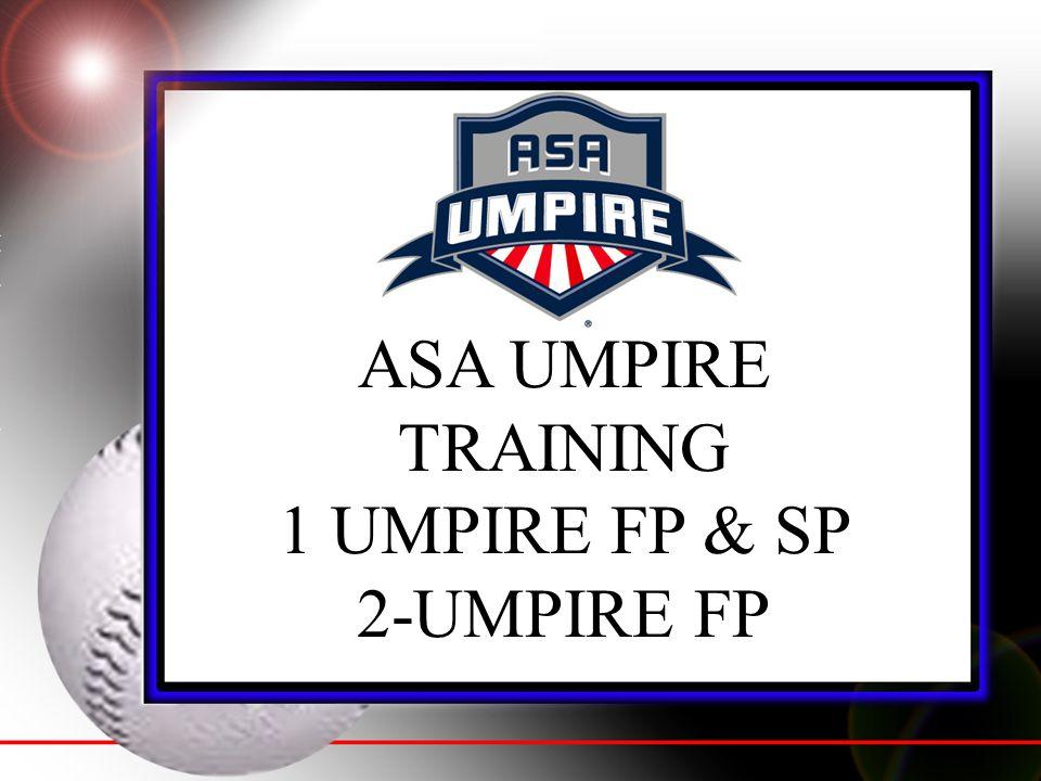 ASA UMPIRE TRAINING 1 UMPIRE FP & SP 2-UMPIRE FP