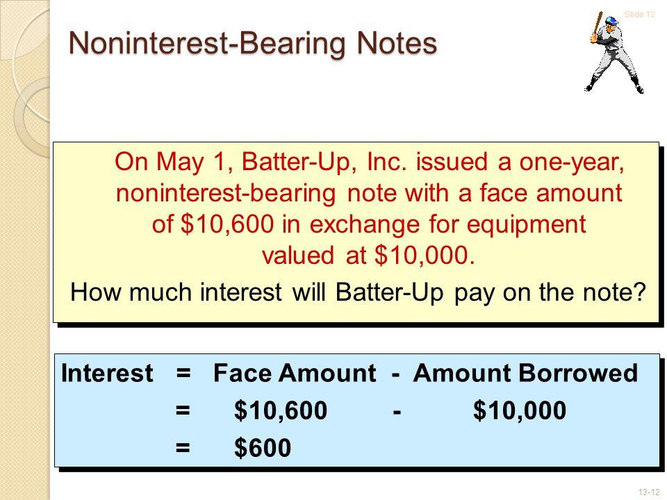 Slide 12 13-12 On May 1, Batter-Up, Inc.