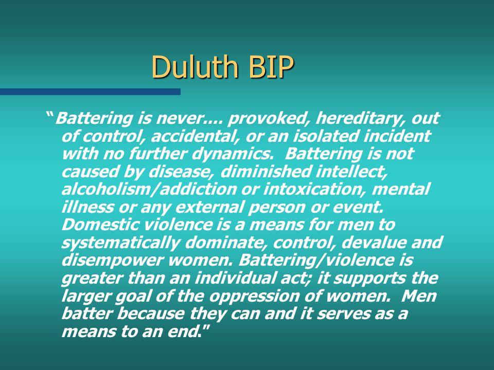 Duluth BIP Battering is never....