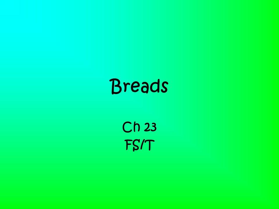 Breads Ch 23 FS/T