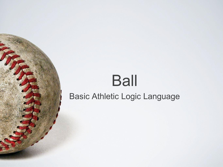 Ball Basic Athletic Logic Language