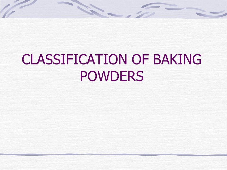 CLASSIFICATION OF BAKING POWDERS