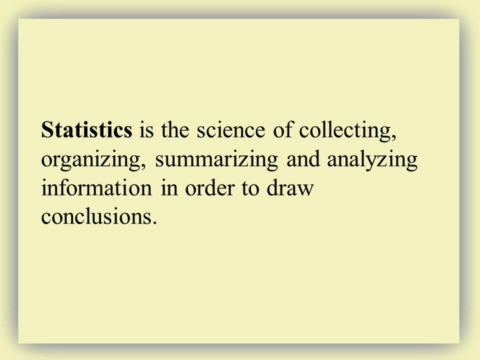 The Process of Statistics Step 1: Identify a Research Objective Researcher must determine question he/she wants answered - question must be detailed.