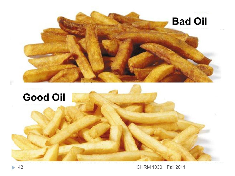 Fall 2011CHRM 103043 Good Oil Bad Oil