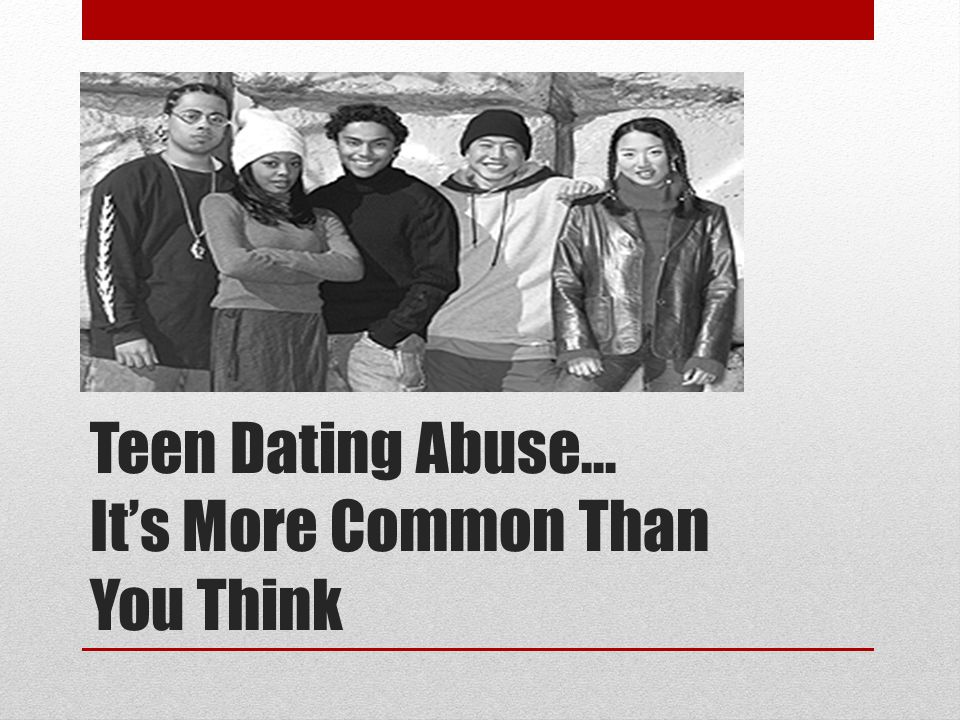 Teen Dating Abuse… It's More Common Than You Think
