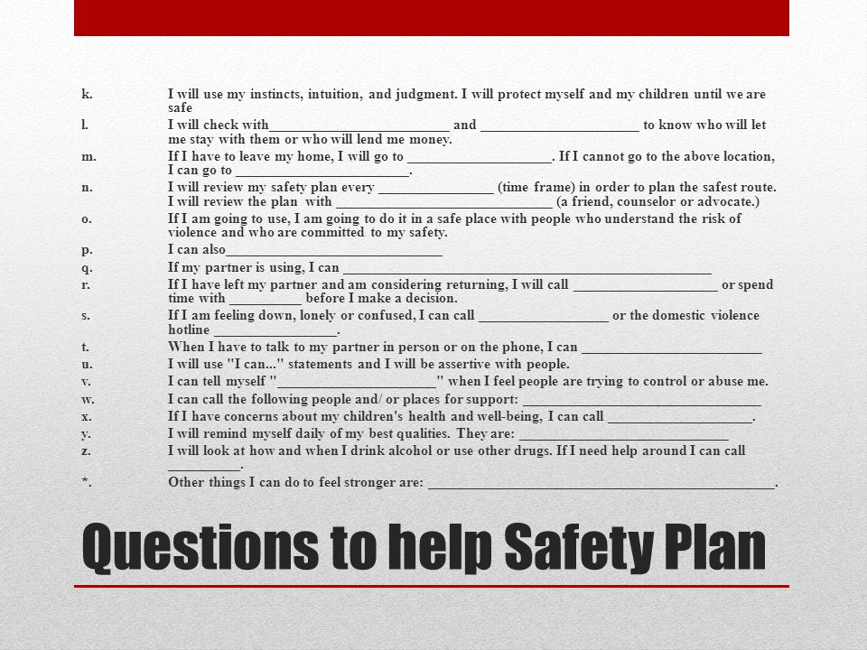 Questions to help Safety Plan k.I will use my instincts, intuition, and judgment.