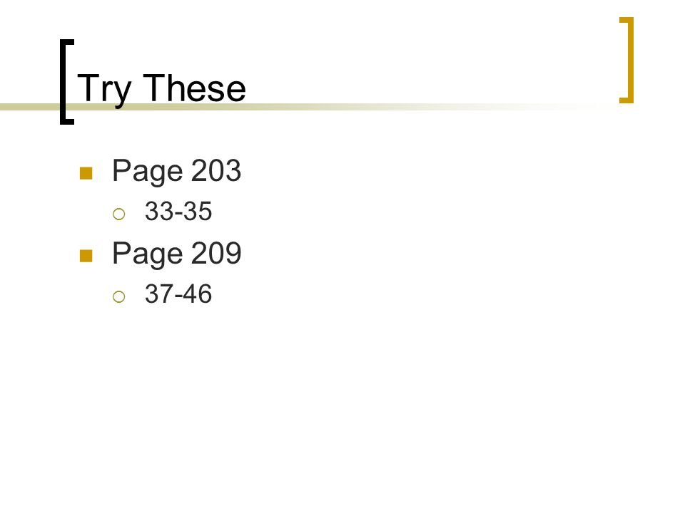 Try These Page 203  33-35 Page 209  37-46
