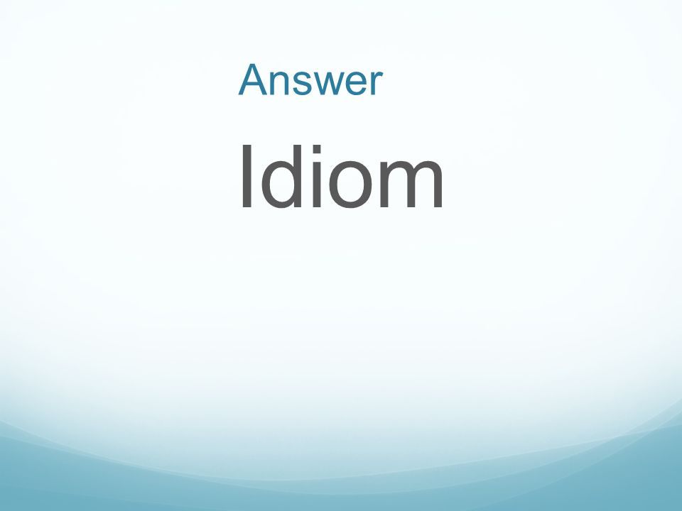 Answer Idiom