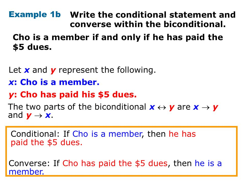 Example 1b Cho is a member if and only if he has paid the $5 dues.