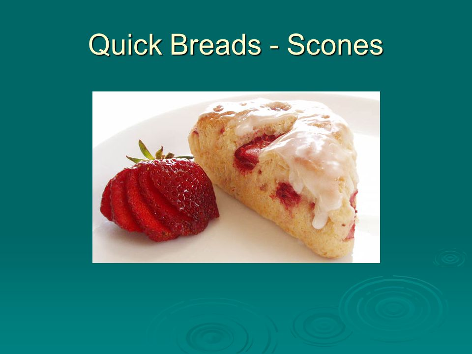 Quick Breads - Scones