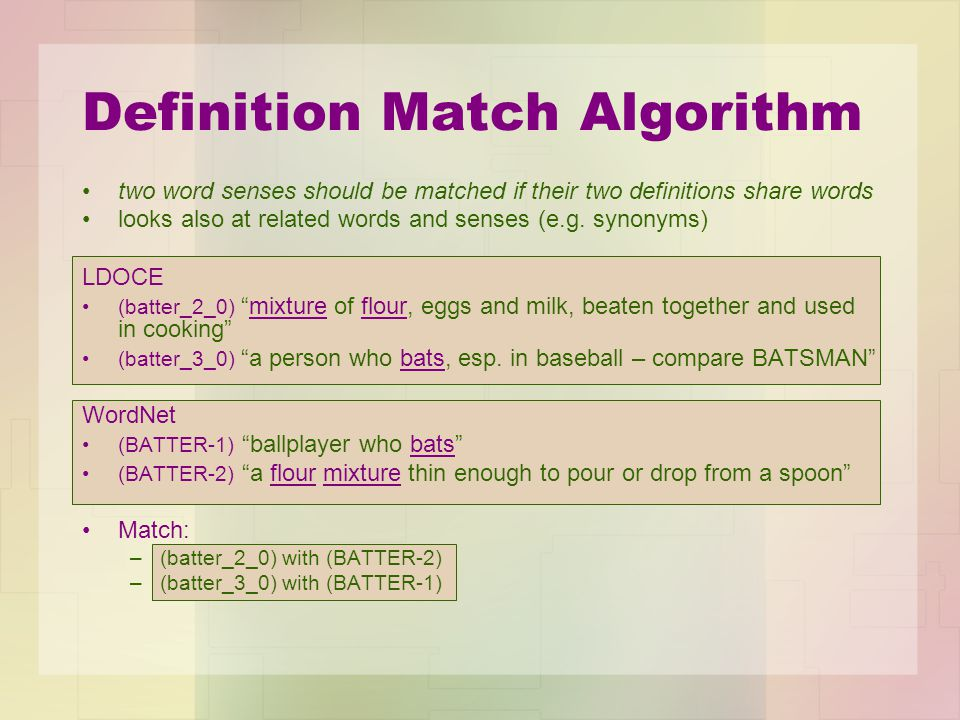 """two word senses should be matched if their two definitions share words looks also at related words and senses (e.g. synonyms) LDOCE (batter_2_0) """"mixt"""