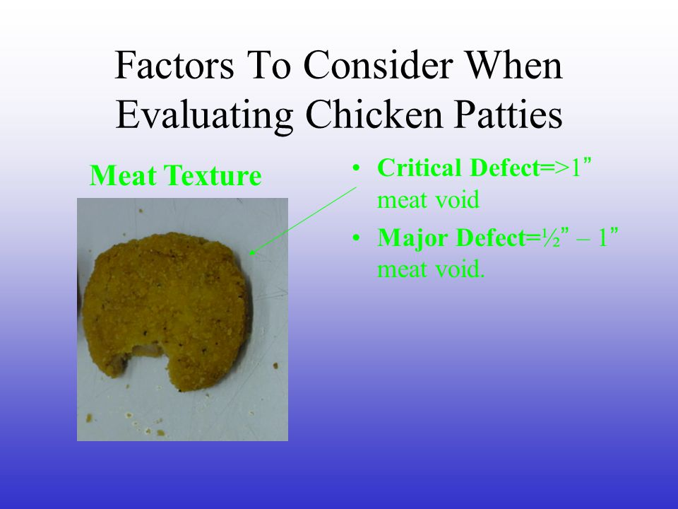 Factors To Consider When Evaluating Chicken Patties Critical Defect=> ½ reddish to pink area; undercooked.