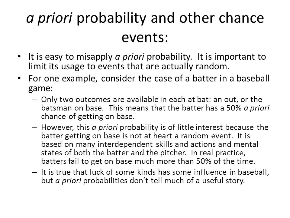 a priori probability and other chance events: It is easy to misapply a priori probability.