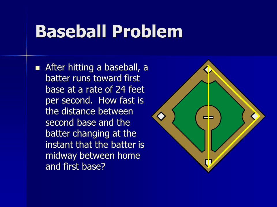 Baseball Problem After hitting a baseball, a batter runs toward first base at a rate of 24 feet per second.