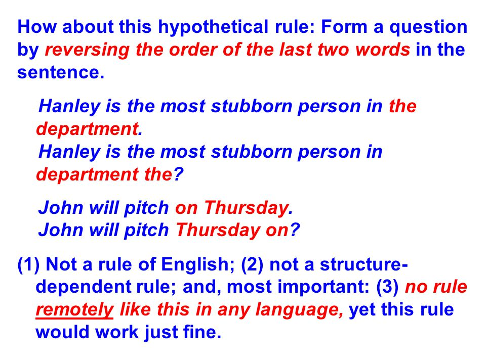 Here a just a few universal rules: 1. Rules are always structure dependent.