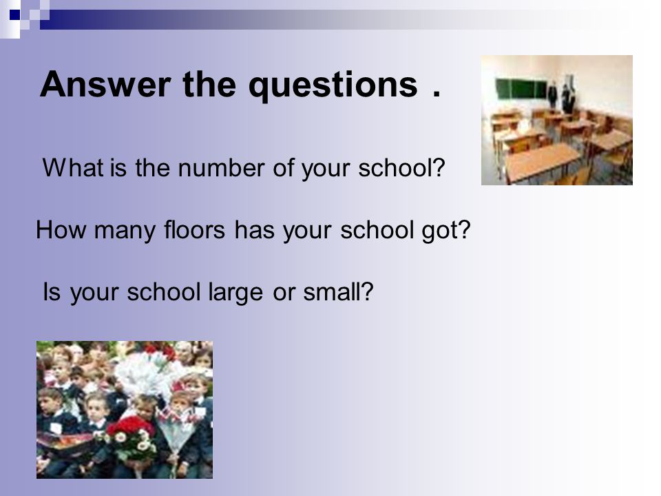 What is the number of your school. How many floors has your school got.