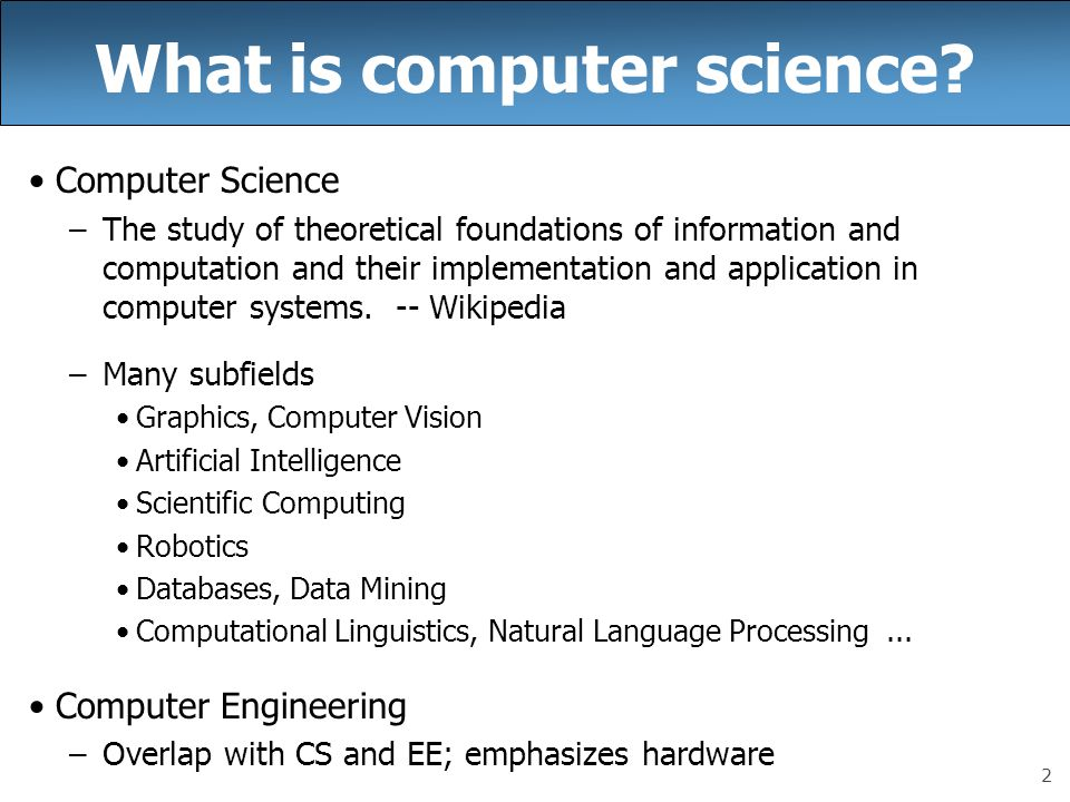2 What is computer science.