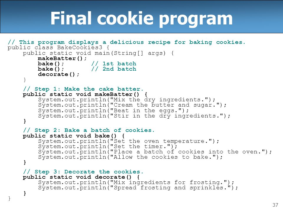 37 Final cookie program // This program displays a delicious recipe for baking cookies.