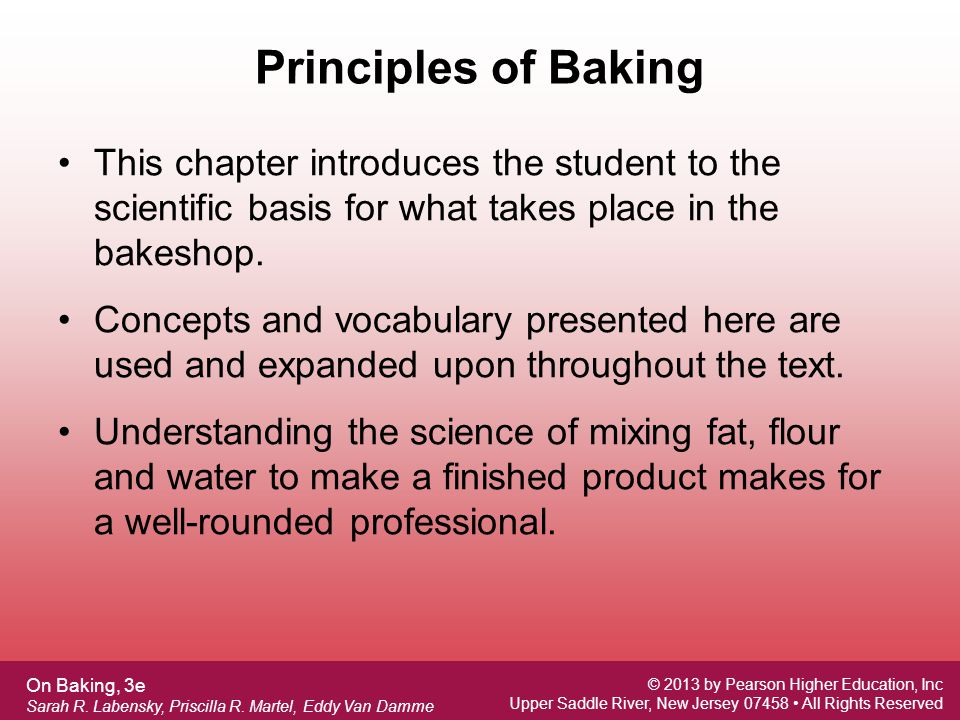 Book Title Author name © 2012 by Pearson Higher Education, Inc Upper Saddle River, New Jersey 07458 All Rights Reserved On Baking, 3e Sarah R.