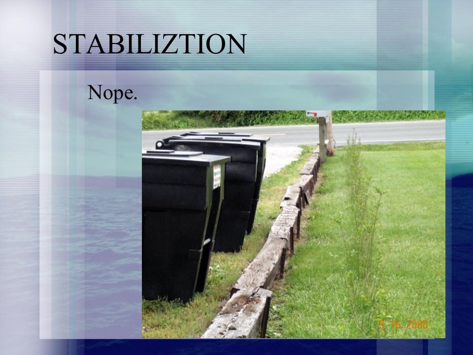 STABILIZTION Nope.