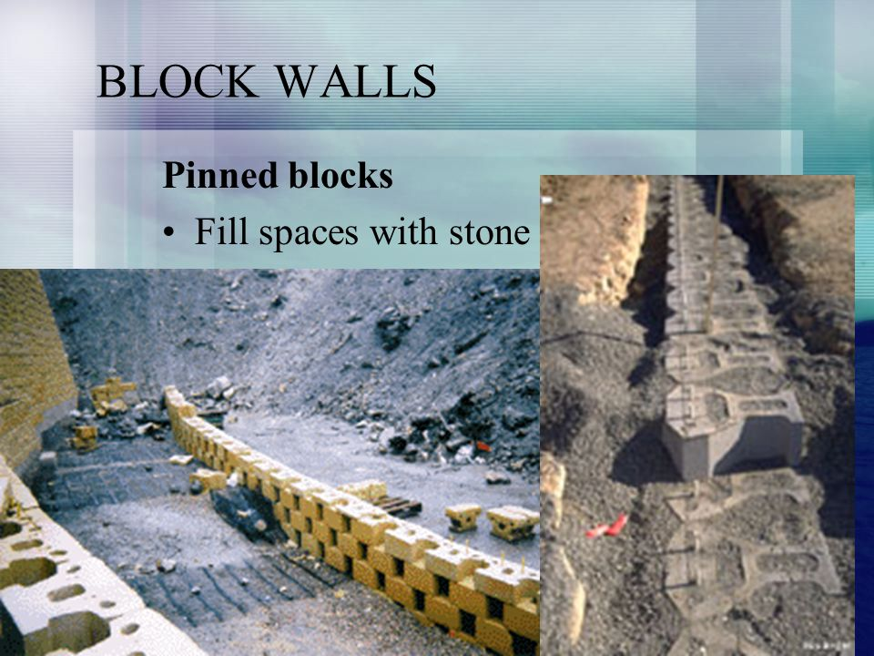 BLOCK WALLS Pinned blocks Fill spaces with stone