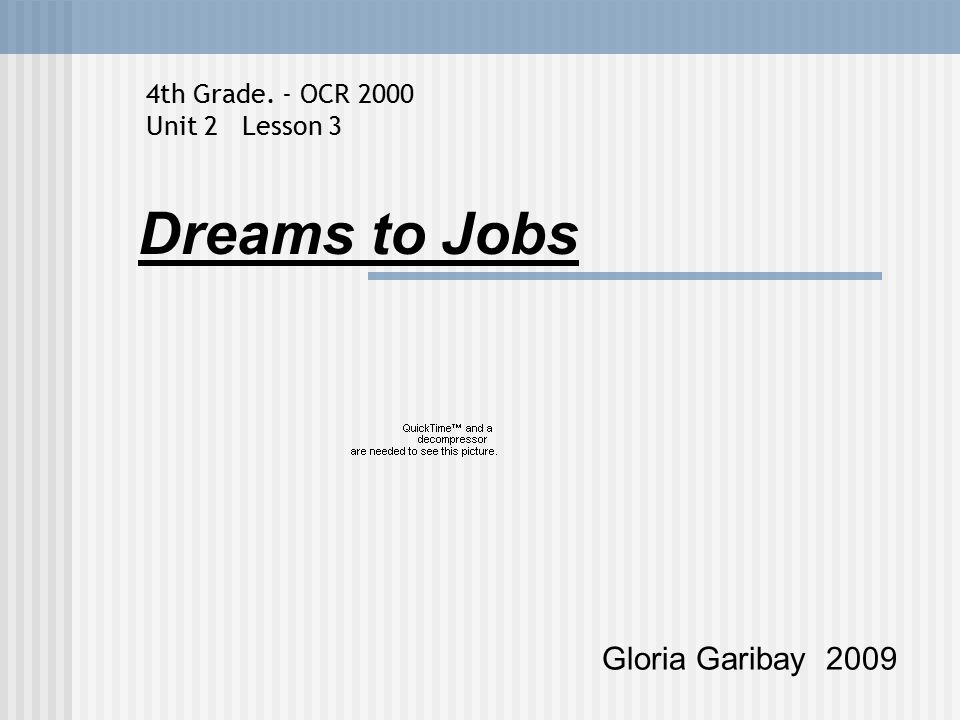 Dreams to Jobs Gloria Garibay 2009 4th Grade. - OCR 2000 Unit 2 Lesson 3