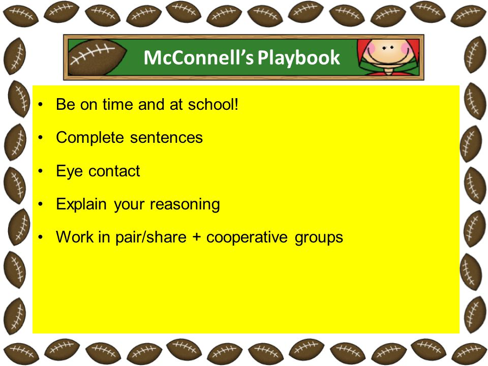 McConnell's Playbook Be on time and at school.