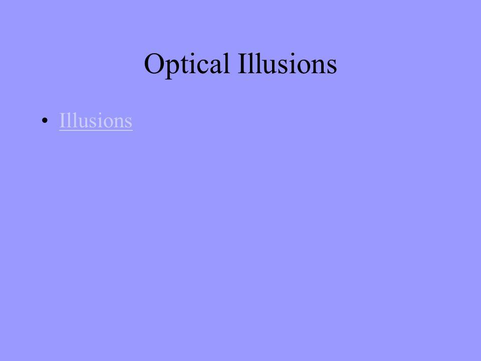 Optical Illusions Illusions