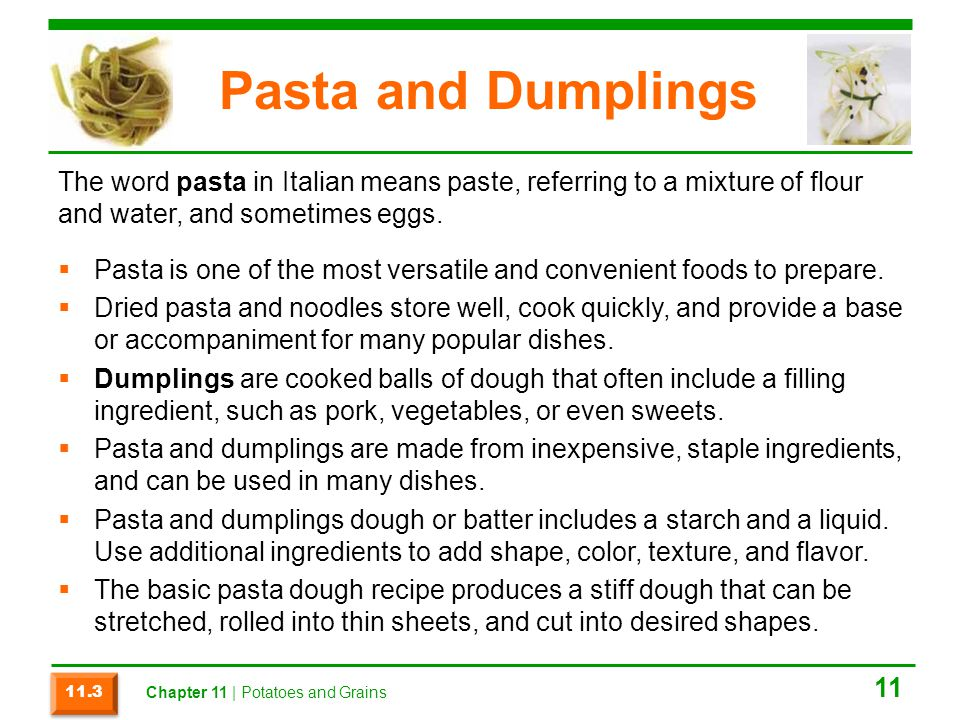 Pasta and Dumplings  Pasta is one of the most versatile and convenient foods to prepare.
