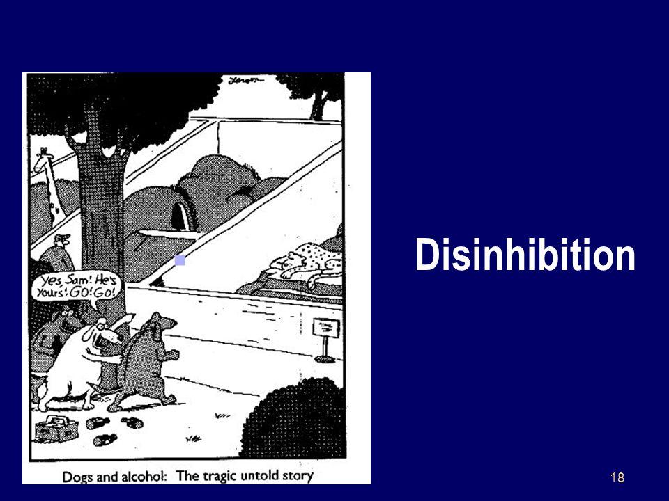 18 Disinhibition