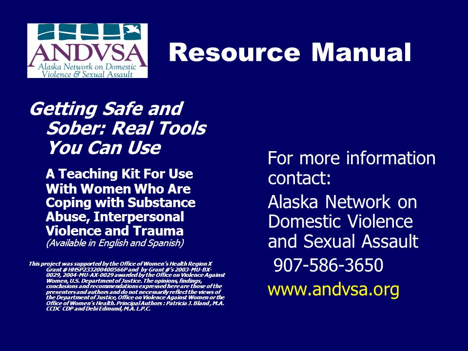 Resource Manual Getting Safe and Sober: Real Tools You Can Use A Teaching Kit For Use With Women Who Are Coping with Substance Abuse, Interpersonal Vi