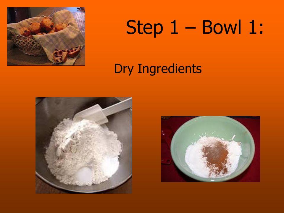 Step 1 – Bowl 1: Dry Ingredients