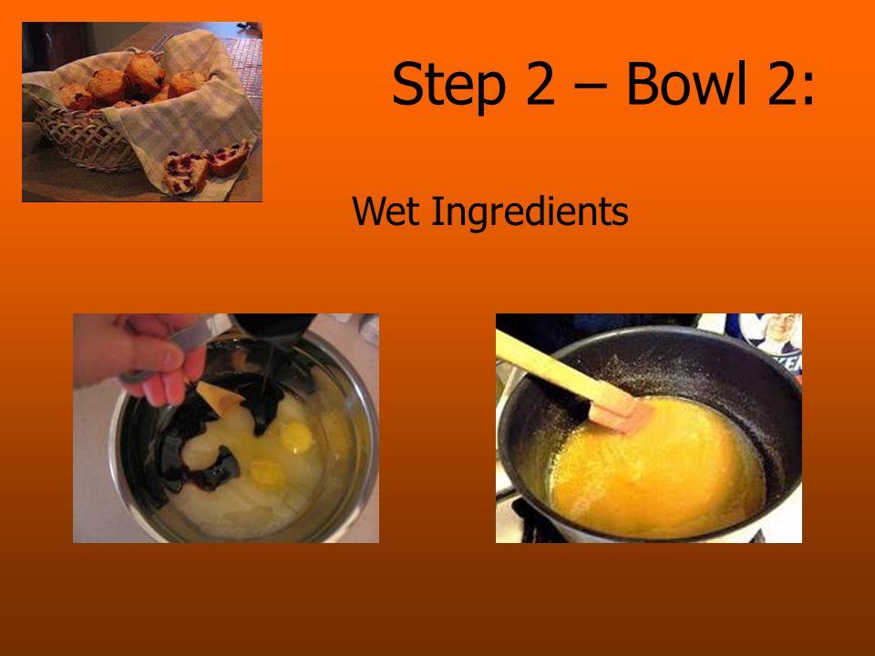 Step 2 – Bowl 2: Wet Ingredients