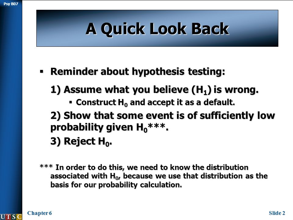 Psy B07 Chapter 6Slide 3 z-score  Use when we have acquired some data set, then want to ask questions concerning the probability of certain specific data values (e.g., do certain values seem extreme?).