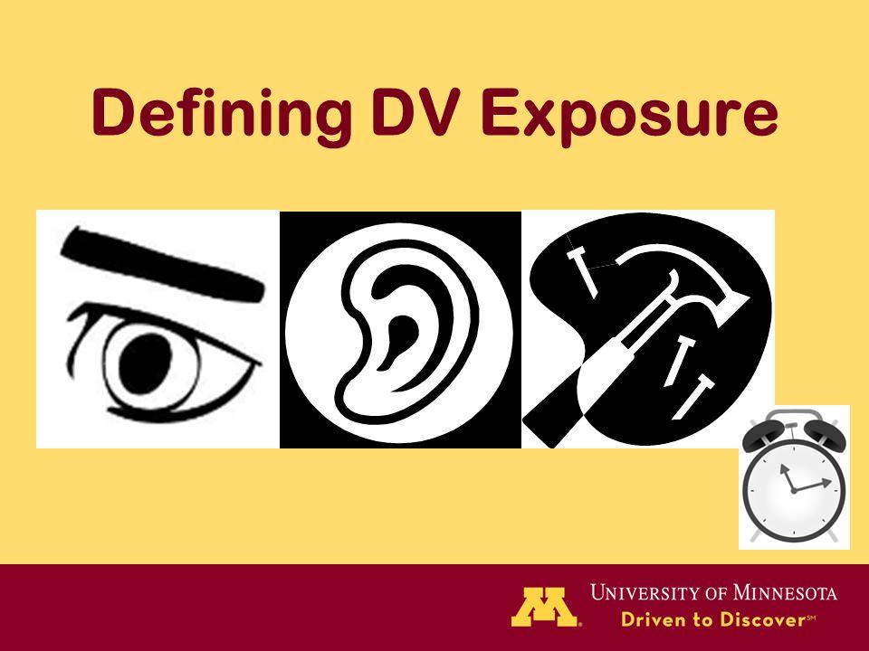 Defining DV Exposure