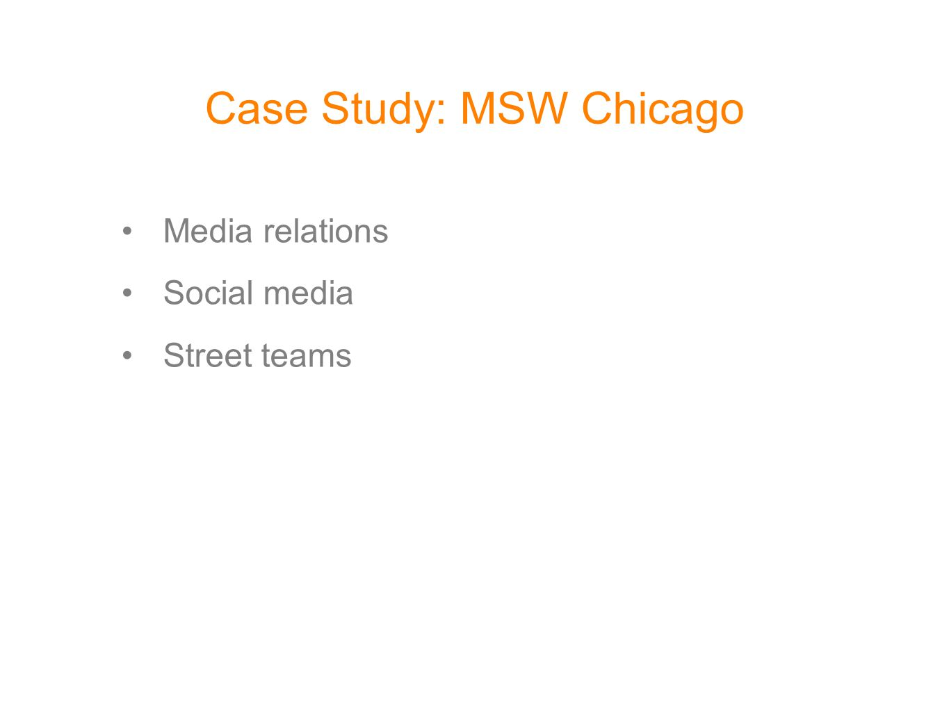 Case Study: MSW Chicago Media relations Social media Street teams