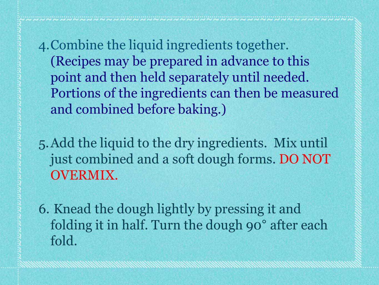 4. Combine the liquid ingredients together.