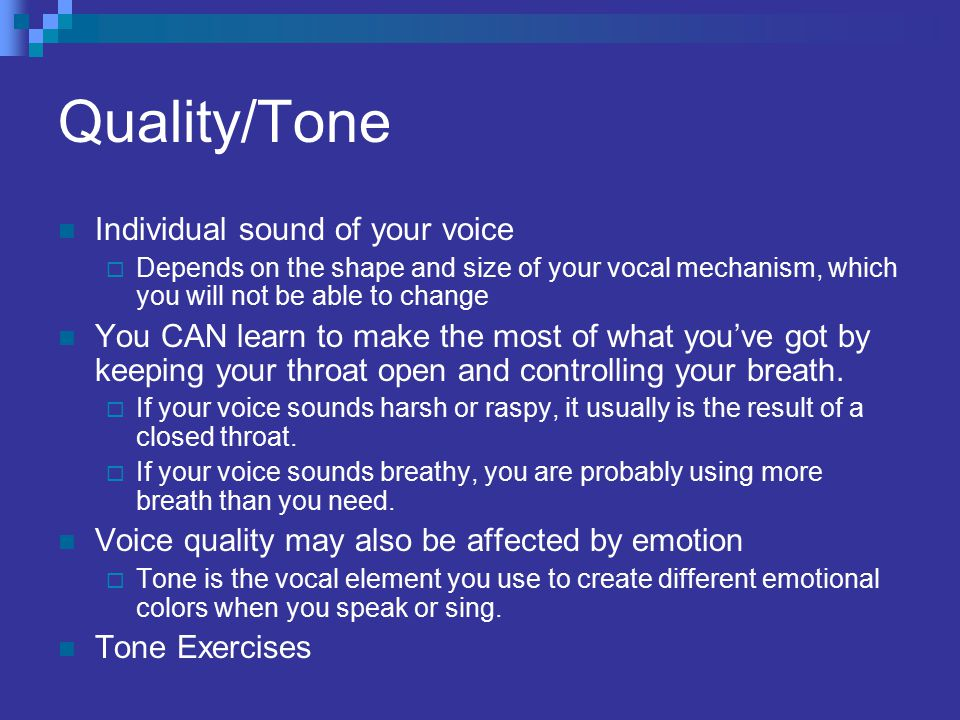 Pitch Relative highness or lowness of the voice at any given time Pitch is determined by the rapidity with which the vocal folds vibrate  Most persons use only four or five notes in ordinary speaking, but a good speaker can use two octaves or more  Pitch gives meaning to speech.