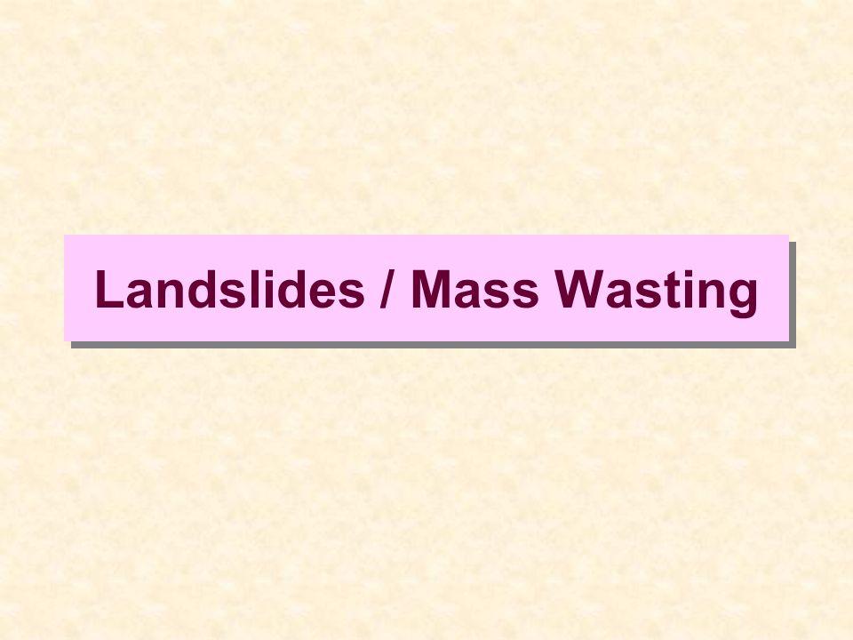 Landslides / Mass Wasting
