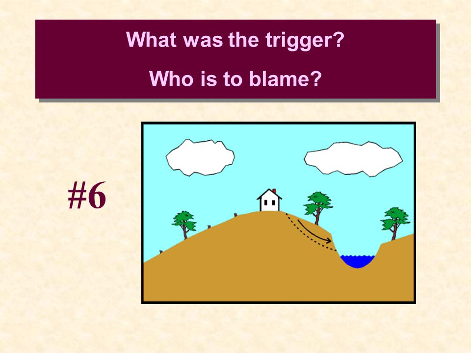 What was the trigger Who is to blame #6